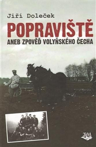 Popraviště aneb zpověď volyňského Čecha