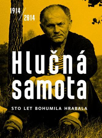 Hlučná samota - Sto let Bohumila Hrabala
