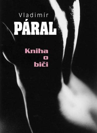 Kniha o biči - Vladimír Páral