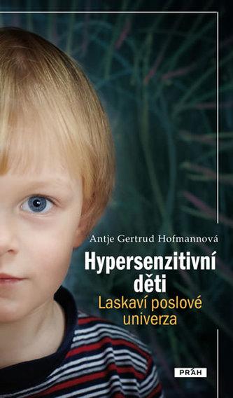 Hypersenzitivní děti - Laskaví poslové univerza