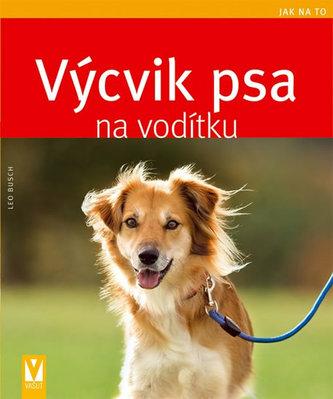 Výcvik psa na vodítku - Jak na to - Leo Busch