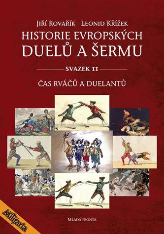 Historie evropských duelů a šermu II - Čas rváčů a duelantů - Jiří Kovařík