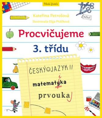 Procvičujeme 3. třídu - Český jazyk, Matematika, Prvouka