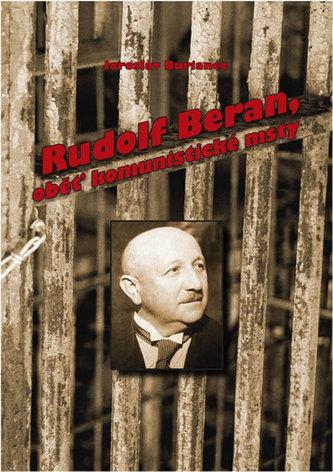 Rudolf Beran, oběť komunistické msty