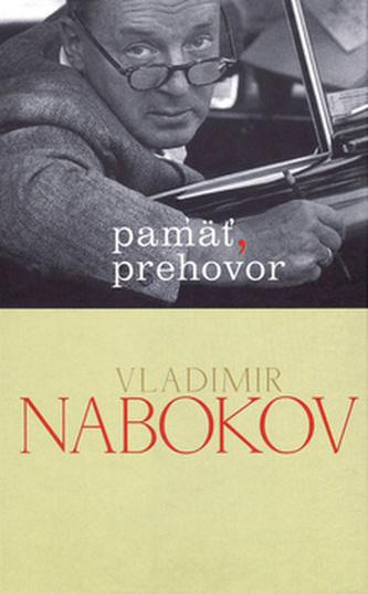 Pamäť, prehovor - Vladimir Vladimirovič Nabokov