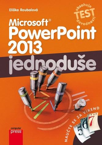 Microsoft PowerPoint 2013: Jednoduše