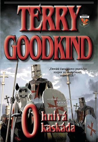 Meč pravdy 9 - Ohnivá kaskáda - Terry Goodkind