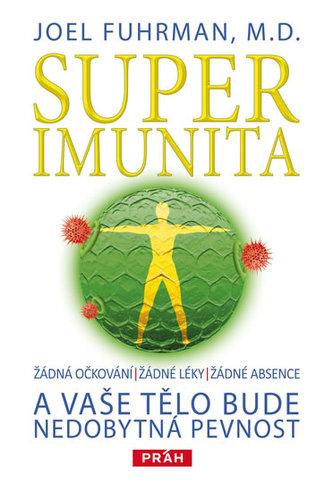 Superimunita a vaše tělo bude nedobytná pevnost
