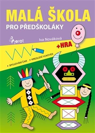 Malá škola pro předškoláky 1 - Iva Nováková