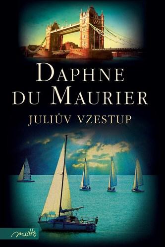 Juliův vzestup - Daphne du Maurier