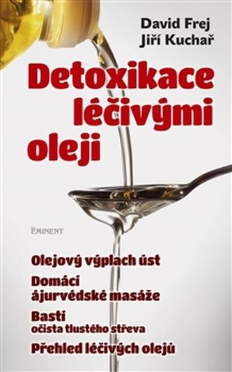 Detoxikace léčivými oleji - David Frej