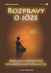 Rozpravy o józe - Překlad a komentář Pataňdžaliho Jógasúter
