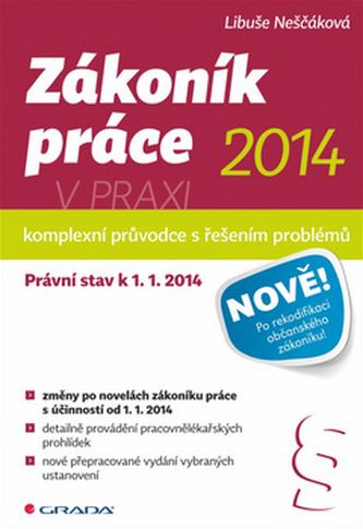 Zákoník práce 2014 v praxi - komplexní průvodce - Právní stav k 1. 1. 2014