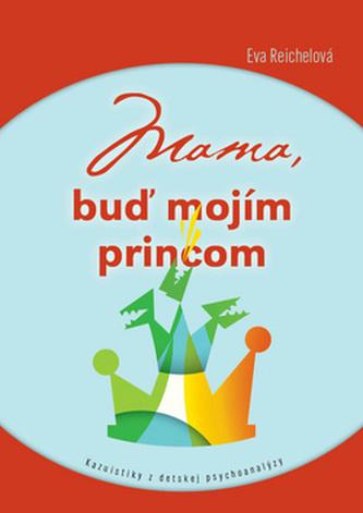 Mama, buď mojím princom