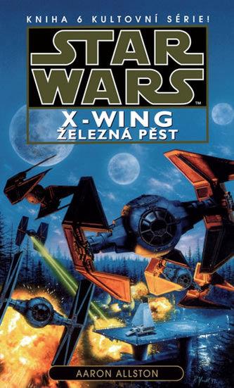 Star Wars - X-Wing 6 - Železná pěst