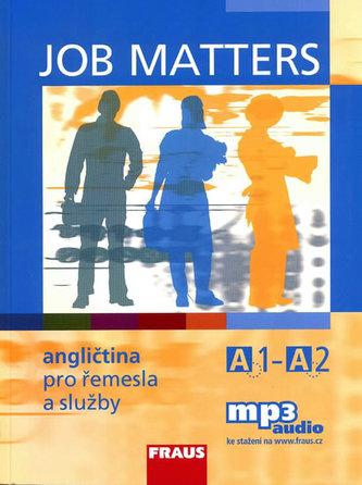 Job Matters - Angličtina pro řemesla a služby A1-A2 - učebnice