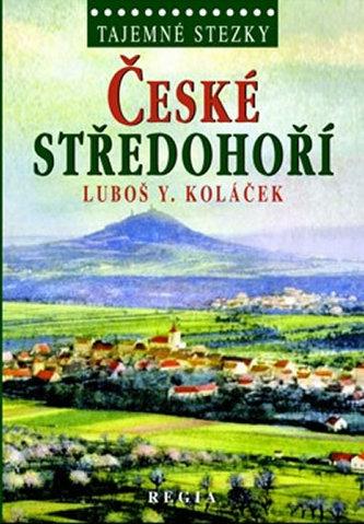Tajemné stezky - České středohoří - Luboš Y. Koláček