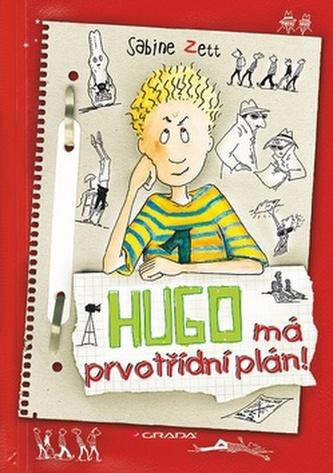Hugo má prvotřídní plán! - Sabine Zett