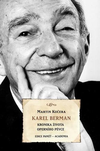 Karel Berman - Kronika života operního pěvce