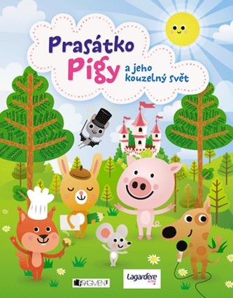 Prasátko Pigy a jeho kouzelný svět