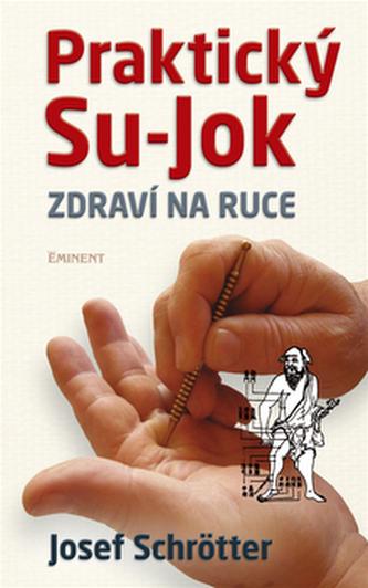 Praktický Su-jok - Zdraví na ruce