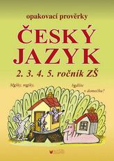 Český jazyk - Opakovací prověrky pro 2., 3., 4., 5. ročník
