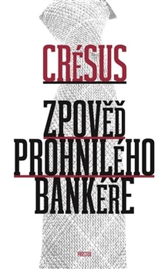 Zpověď prohnilého bankéře