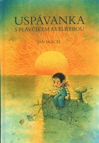 Uspávanka s plavčíkem a velrybou - Jan Skácel