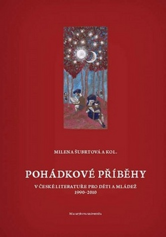 Pohádkové příběhy v české literatuře pro děti a mládež (1990-2010)