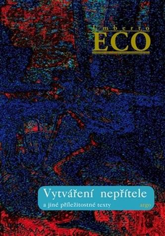 Vytváření nepřítele - Umberto Eco