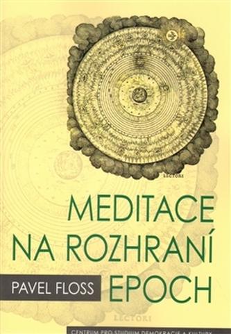 Meditace na rozhraní epoch - Pavel Maurer