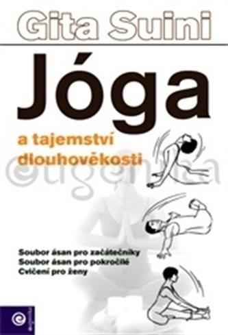 Jóga a tajemství dlouhověkosti - Gita Suini