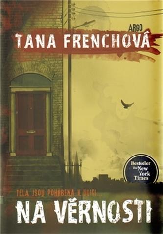 Na Věrnosti (brož.) - Tana French