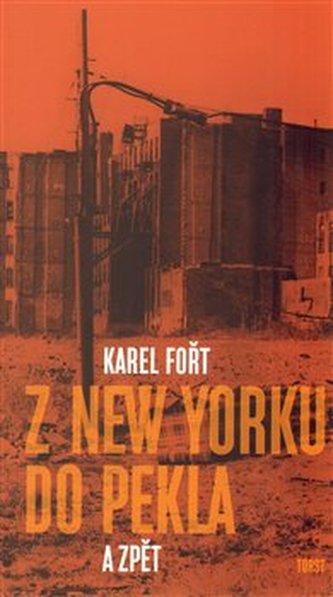 Z New Yorku do pekla a zpět - Karel Fořt
