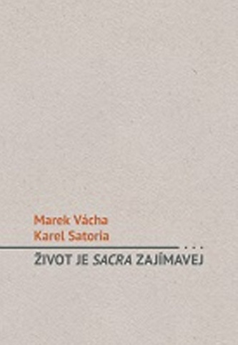 Život je sacra zajímavej - Marek Orko Vácha