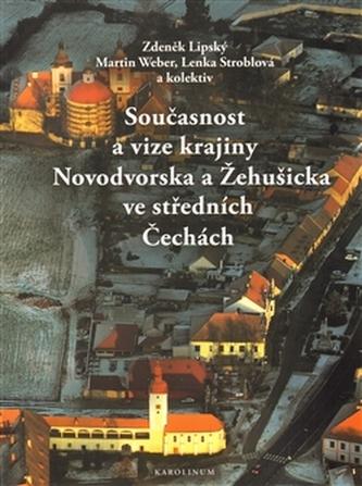 Současnost a vize krajiny Novodvorska a Žehušicka
