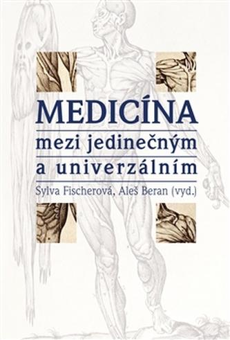 Medicína mezi jedinečným a univerzálním