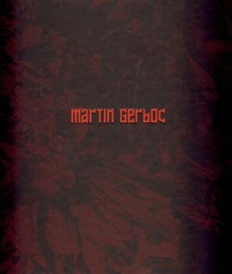 Martin Gerboc - Un Saison en Enfer