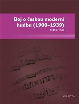Boj o českou moderní hudbu (1900–1939) - Miloš Hons