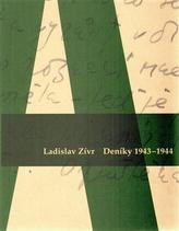 Ladislav Zívr. Deníky 1943-44