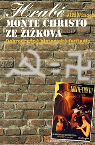 Hrabě Monte Christo ze Žižkova - Jiří Vincenc