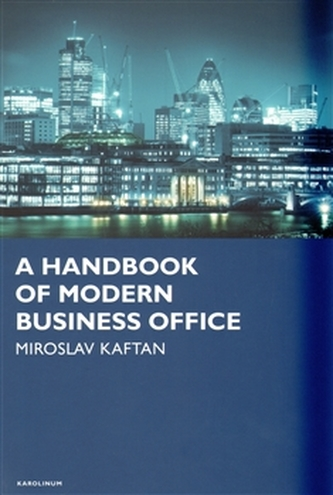 A Handbook of modern business office - Miroslav Kaftan