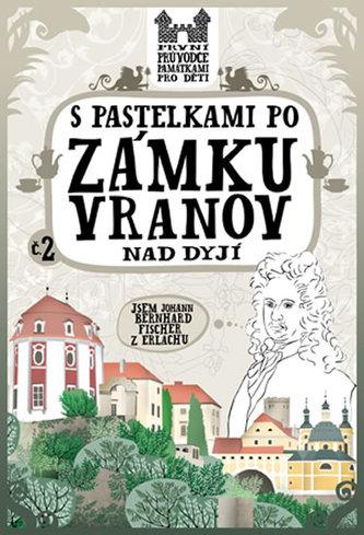 S pastelkami po zámku Vranov nad Dyjí