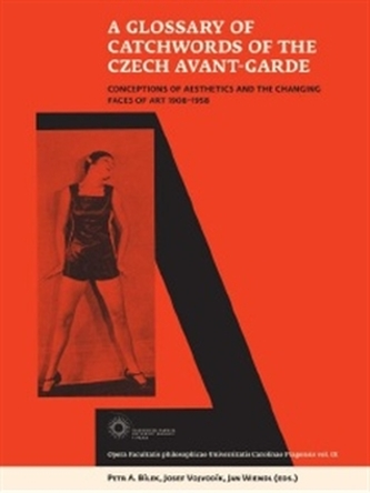 A Glossary of Catchwords  of the Czech Avant-Garde