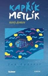 Kapřík Metlík Nový domov