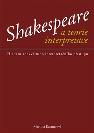 Shakespeare a teorie interpretace