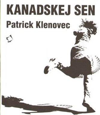 Kanadskej sen - Patrick Klenovec