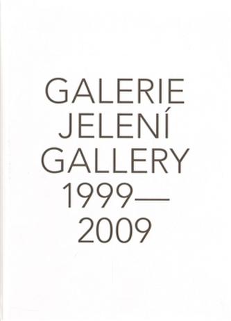 Galerie Jelení 1999 - 2009 + DVD