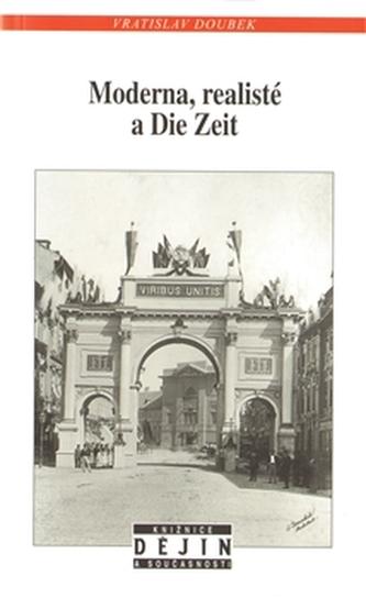 Moderna, realisté a Die Zeit
