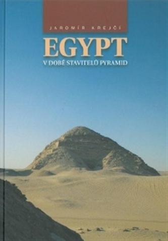 Egypt v době stavitelů  pyramid